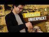 So funktionieren UNVERPACKT LADEN // Glücklich Unverpackt Essen